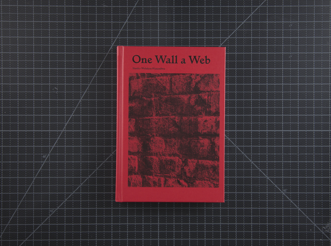One Wall a Web by Stanley Wolukau-Wanambwa, First PhotoBook